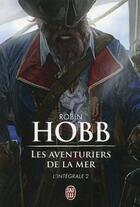 Couverture du livre « Les aventuriers de la mer, intégrale t.2 » de Robin Hobb aux éditions J'ai Lu