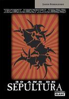 Couverture du livre « Sepultura relentless » de Jason Korolenko aux éditions Camion Blanc