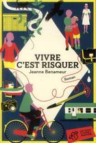 Couverture du livre « Vivre c'est risquer » de Jeanne Benameur aux éditions Thierry Magnier