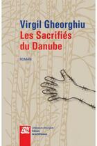 Couverture du livre « Les sacrifiés du Danube » de Virgil Gheorghiu aux éditions La Difference