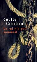 Couverture du livre « Le roi n'a pas sommeil » de Cecile Coulon aux éditions Points