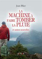 Couverture du livre « La machine à faire tomber la pluie » de Jean Blier aux éditions Persee