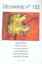 Couverture du livre « Decharge no132 » de Weiss aux éditions L'idee Bleue
