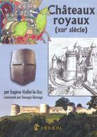Couverture du livre « Chateaux royaux » de Eugene Viollet Le Du aux éditions Heimdal