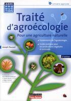 Couverture du livre « Traité d'agroécologie (2e édition) » de Joseph Pousset aux éditions France Agricole