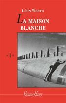Couverture du livre « La maison blanche » de Leon Werth aux éditions Viviane Hamy