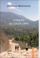 Couverture du livre « Voyages du coq à l'âme ; par-delà le visible » de Jean-Pierre Brouillaud aux éditions Aluna