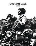 Couverture du livre « Custom bike life ; passion, stories & adventures » de Collectif aux éditions Teneues