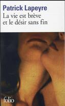 Couverture du livre « La vie est brève et le désir sans fin » de Patrick Lapeyre aux éditions Gallimard