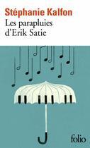 Couverture du livre « Les parapluies d'Erik Satie » de Stephanie Kalfon aux éditions Gallimard