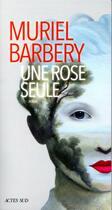 Couverture du livre « Une rose seule » de Muriel Barbery aux éditions Actes Sud
