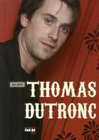 Couverture du livre « Thomas Dutronc » de Lily Road aux éditions Fan De Toi