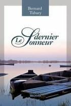 Couverture du livre « Le dernier sonneur » de Bernard Tabary aux éditions Cheminements