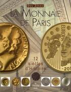 Couverture du livre « La monnaie de paris ; douze siècles d'histoire » de Dov Zerah aux éditions Cherche Midi