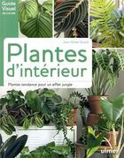 Couverture du livre « Plantes d'intérieur ; plantes tendances pour un effet jungle » de Jean-Michel Groult aux éditions Eugen Ulmer