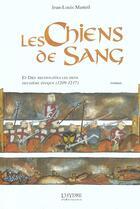 Couverture du livre « Les chiens de sang ; 2e epoque » de Jean-Louis Marteil aux éditions L'hydre