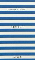 Couverture du livre « Seuils » de V.Vassiliou aux éditions Harpo & Editions