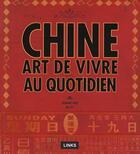 Couverture du livre « Chine ; art de vivre au quotidien » de Zhang Yao/Bu Yi aux éditions Links