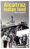 Couverture du livre « Alcatraz Indian land » de Elise Fontenaille aux éditions Oskar