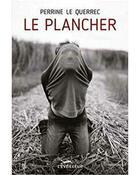 Couverture du livre « Le plancher » de Perrine Le Querrec aux éditions L'eveilleur Editions