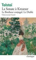 Couverture du livre « La sonate à Kreutzer ; le bonheur conjugal ; le diable » de Leon Tolstoi aux éditions Gallimard