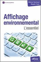 Couverture du livre « Affichage environnemental ; l'essentiel » de Magalie Tralan aux éditions Afnor