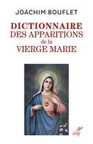 Couverture du livre « Dictionnaire des apparitions de la vierge Marie » de Joachim Bouflet aux éditions Cerf