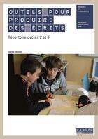 Couverture du livre « Outils pour produire des écrits ; répertoire cycles 2 et 3 » de Maryse Brumont aux éditions Reseau Canope