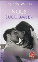 Couverture du livre « Succomber t.2 ; nous succomber » de Jasinda Wilder aux éditions Lgf