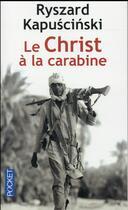 Couverture du livre « Le Christ à la carabine » de Ryszard Kapuscinski aux éditions Pocket