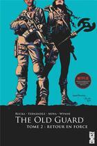 Couverture du livre « The Old Guard T.2 ; retour en force » de Greg Rucka et Leandro Fernandez aux éditions Glenat Comics