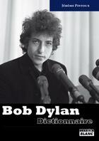 Couverture du livre « Bob Dylan ; dictionnaire » de Jerome Pintoux aux éditions Camion Blanc
