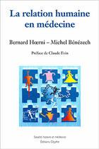 Couverture du livre « La relation humaine en médecine » de Bernard Hoerni et Michel Benezech et Urbe Condita aux éditions Glyphe