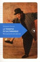 Couverture du livre « Le triomphe du saltimbanque ; petit essai sur les arts de la rue » de Stephane Georis aux éditions Transboreal