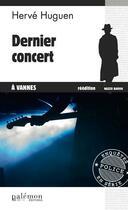 Couverture du livre « Dernier concert à Vannes » de Herve Huguen aux éditions Palemon