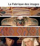 Couverture du livre « La fabrique des images » de Philippe Descola aux éditions Somogy