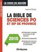 Couverture du livre « La bible de sciences po Paris et IEP de province » de Franck Attelan et Vincent Keslassy aux éditions Studyrama