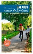 Couverture du livre « Balades autour de Bordeaux » de Helene Lagardere aux éditions Sud Ouest Editions