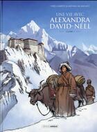Couverture du livre « Une vie avec Alexandra David-Néel T.1 » de Frederic Campoy et Mathieu Blanchot aux éditions Bamboo