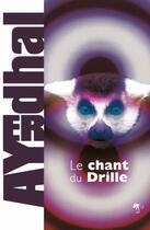 Couverture du livre « Le chant du drille » de Ayerdhal aux éditions Au Diable Vauvert