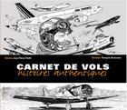 Couverture du livre « Carnet de vols ; histoires authentiques » de Jean-Pierre Otelli aux éditions Altipresse
