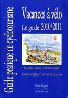 Couverture du livre « Guide Des Vacances A Velo » de Collectif aux éditions Artisans Voyageurs