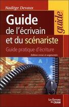 Couverture du livre « Guide de l'écrivain et du scénariste ; guide pratique d'écriture » de Nadege Devaux aux éditions Du Cram