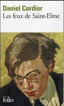 Couverture du livre « Les feux de Saint-Elme » de Daniel Cordier aux éditions Gallimard