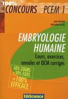 Couverture du livre « Embryologie humaine ; PCEM1 ; cours, exercices, annales et QCM corrigés » de Jean Foucrier et Guillaume Bassez aux éditions Ediscience