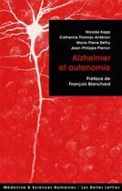 Couverture du livre « Alzheimer et autonomie » de Jean-Philippe Pierron et Catherine Thomas-Anterion et Nicolas Kopp et Marie-Pierre Rethy aux éditions Belles Lettres