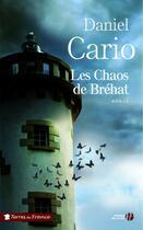Couverture du livre « Les chaos de Brehat » de Daniel Cario aux éditions Presses De La Cite