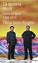 Couverture du livre « La dynastie rouge » de Pascal Dayez-Burgeon aux éditions Tempus/perrin
