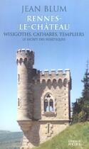 Couverture du livre « Rennes-le-chateau » de Jean Blum aux éditions Rocher