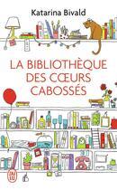 Couverture du livre « La bibliothèque des coeurs cabossés » de Katarina Bivald aux éditions J'ai Lu
